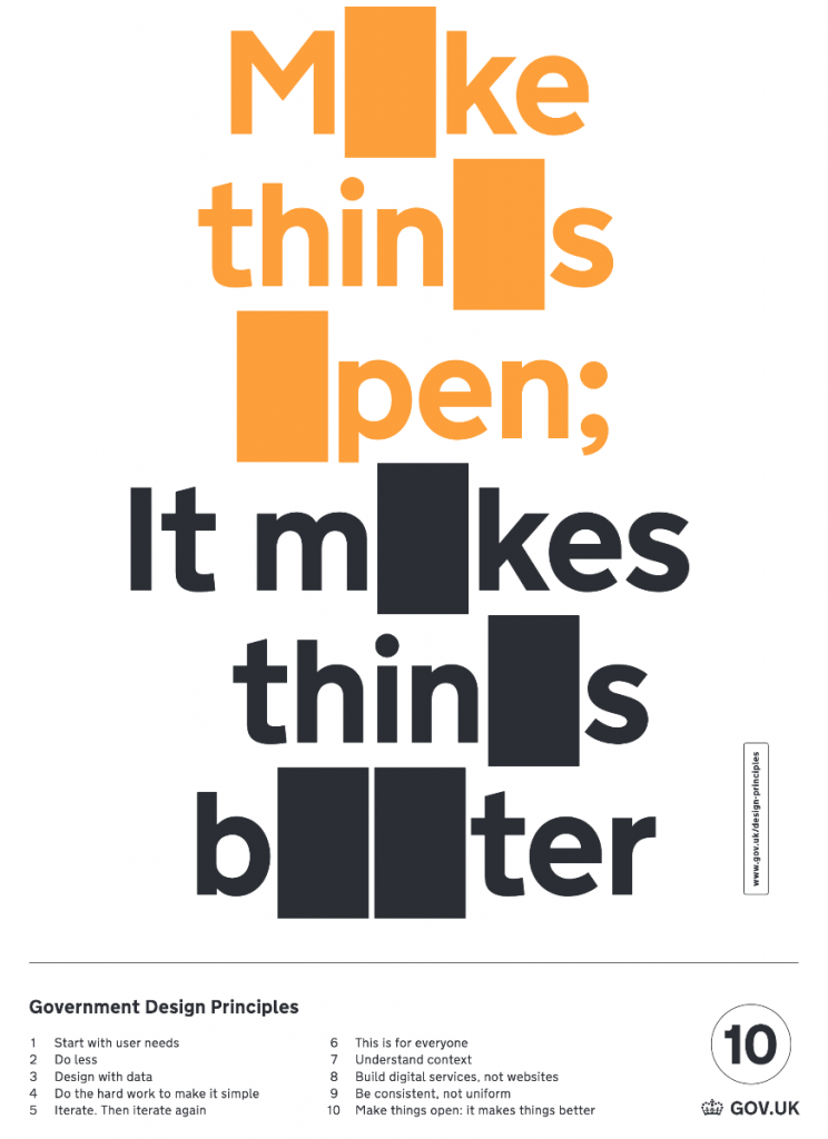 GOV.UK design principle poster: makes things open; it makes things better