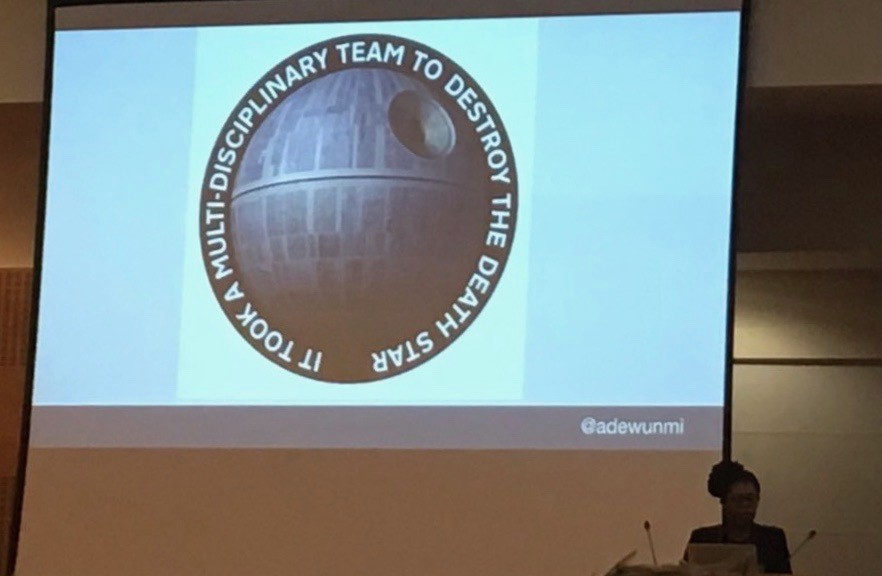 """""""It took a multi-disciplinary team to destroy the death star""""-On a slide from Ade Adewunmi"""