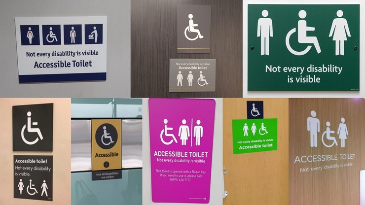 Various toilets signs with the usual symbol for access plus man and woman symbols plus text: Not every disability is visible