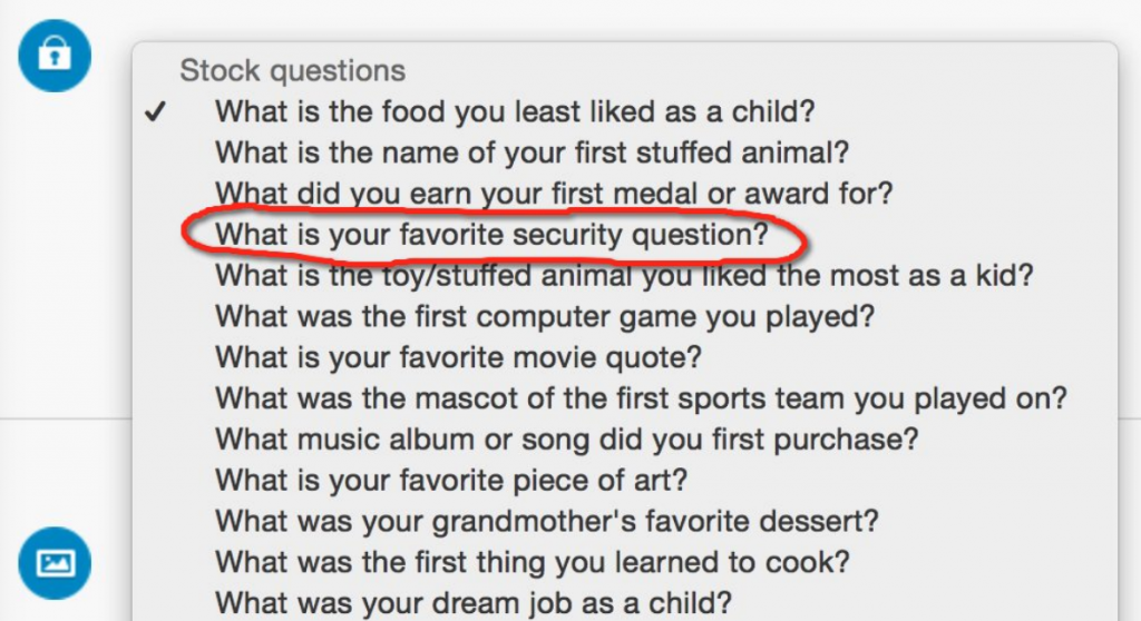 screenshot of a list of questions you can chose from and one of them (circled in red) is: what is your favourite security question?